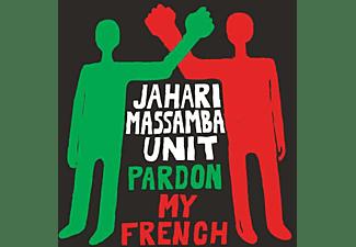 Jahari Massamba Unit - Pardon My French  - (CD)