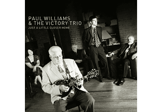 Paul & Victory Williams - JUST A LITTLE CLOSER TO HOME  - (CD)