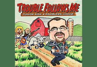 Junior & Rambler's Sisk - TROUBLE FOLLOWS ME  - (CD)