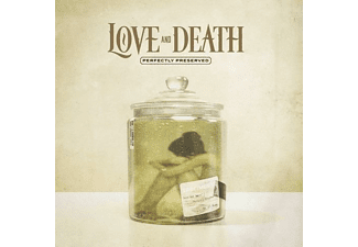 Love And Death - Perfectly Preserved  - (CD)