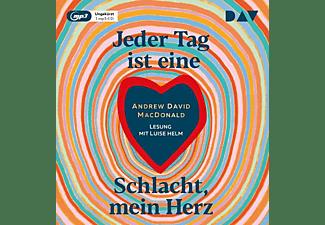 Andrew David Macdonald - Jeder Tag ist eine Schlacht,mein Herz.  - (MP3-CD)