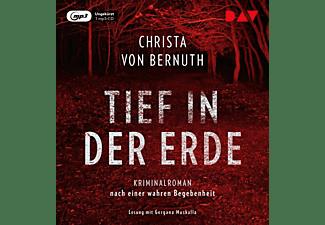 Christa Von Bernuth - Tief in der Erde: Kriminalroman nach einer wahren  - (MP3-CD)