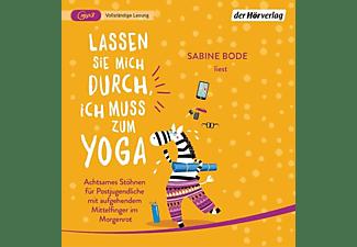 Sabine Bode - Lassen Sie mich durch, ich muss zum Yoga  - (CD)