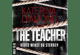 Katerina Diamond - The Teacher - Heute wirst du Sterben  - (CD)
