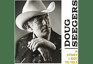 Doug Seegers - A Story I Got to Tell  - (Vinyl)