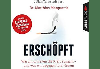 Dr.Matthias Marquardt - Erschöpft: Warum uns die Kraft ausgeht-und was w  - (CD)
