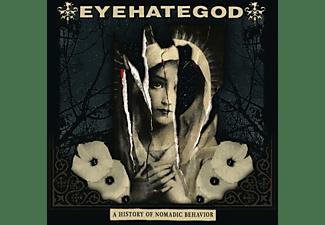 Eyehategod - A HISTORY OF NOMADIC BEHAVIOR  - (CD)