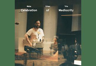 Mete =trio= Erker - CELEBRATION OF MEDIOCRITY  - (CD)