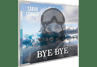 Sarah Connor - Bye Bye (2-Track)  - (5 Zoll Single CD (2-Track))