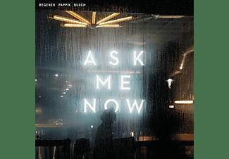 Regener Pappik Busch - Ask Me Now  - (CD)