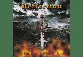 Reflection - The Fire Still Burns [CD]