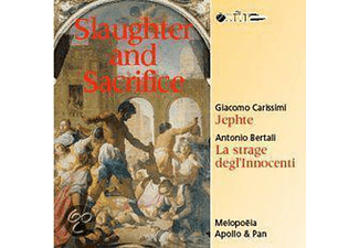 CARISSIMI/BERTALI - SLAUGHTER AND SACRIFICE  - (CD)