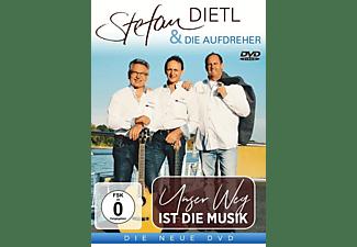 Stefan & Die Aufdreher Dietl - Unser Weg ist die Musik  - (DVD)