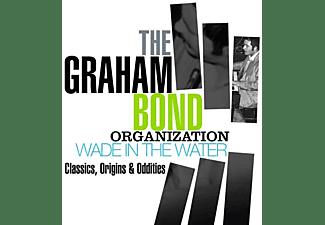 Graham Organization Bond - Wade In The Water-Classics,Origins And Oddities  - (CD)