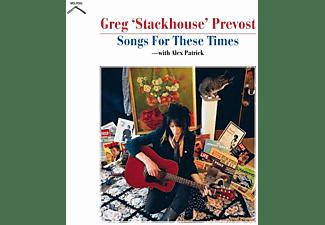 Greg  Stackhouse Prevost - SONGS FOR THESE TIMES  - (Vinyl)
