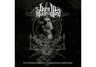 Born To Murder The World - INFINITE MIRROR OF MILLENNIAL NARCISSISM  - (Vinyl)