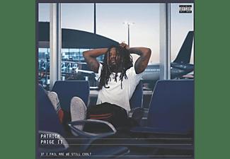 Patrick Paige Ii - IF I FAIL ARE WE STILL COOL?  - (Vinyl)