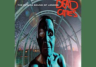 The Future Sound Of London - Dead Cities  - (Vinyl)