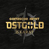Goitzsche Front - Ostgold-25 Karat (Digipak)  - (CD)