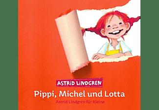 Astrid Lindgren - Pippi,Michel u.Lotta: Astrid Lindgren für Kleine  - (CD)