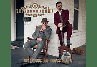 Superdownhome - NO BALLS, NO BLUES CHIPS  - (CD)