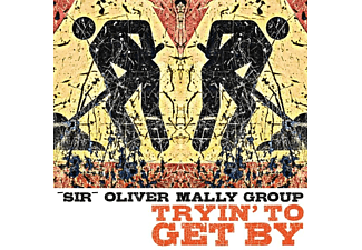 Sir Oliver Mally Group - Tryin' To Get By (Digisleeve)  - (CD)