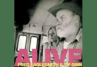 Fred Eaglesmith, Tif Ginn - Alive  - (CD)