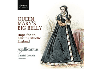 Gallicantus - QUEEN MARY S BIG BELLY-HOPE FOR AN HEIR  - (CD)