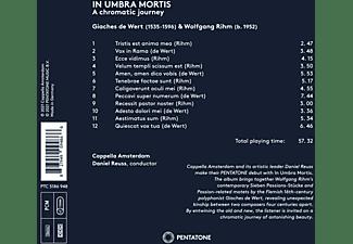 Cappella Amsterdam & Daniel Reuss - IN UMBRA MORTIS (RIHM And DE WERT)  - (CD)