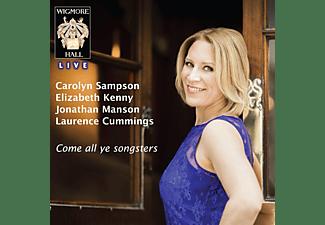Carolyn Sampson, Laurence Cummings - COME ALL YE SONGSTERS  - (CD)