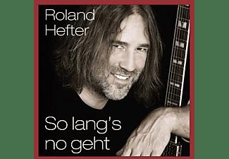 Roland Hefter - So Lang's No Geht  - (CD)
