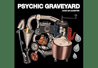 Psychic Graveyard - Loud As Laughter  - (Vinyl)