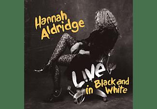 Hannah Aldridge - LIVE IN BLACK AND WHITE  - (Vinyl)