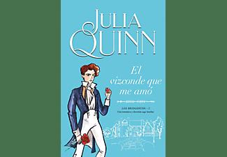 El Vizconde Que Me Amó (Serie Bridgerton 2) - Julia Quinn