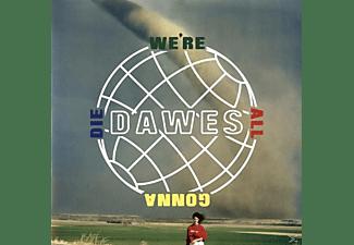 Dawes - We're All Gonna Die  - (Vinyl)
