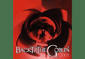 Goblin - Back To The Goblin 2005 [CD]