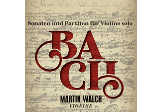 Martin Walch - Sonaten und Partiten für Violine Solo  - (CD)