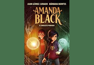 El Amuleto Perdido (Amanda Black 2) - Juan Gómez-Jurado, Barbara Montes