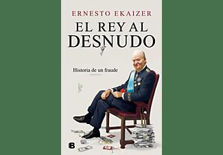 El Rey Desnudo - Ernesto Ekaizer