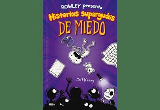 Diario De Rowley 3: Presenta Historias Superguais De Miedo - Jeff Kinney