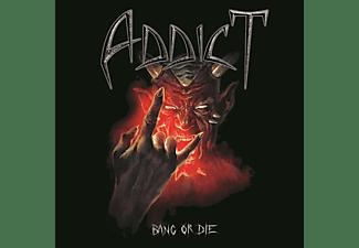 Addict - Bang Or die [CD]