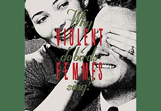 Violent Femmes - Why Do Birds Sing? [CD]