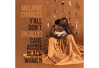 Melanie Charles - Y'All Don't (Really) Care About Black Women  - (CD)