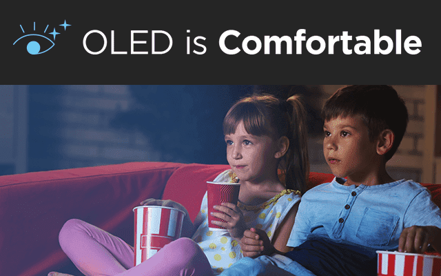 OLED is comfortable
