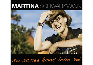 Martina Schwarzmann - So Schee Kons Lebn Sei  - (CD)