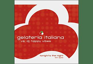 GELATERIA ITALIANA/HAPPY VIBES - TONIGHTS THE NIGHT  - (Maxi Single CD)