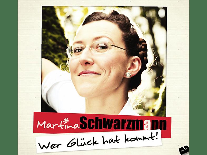 Martina Schwarzmann - Wer Glück Hat Kommt! [CD]