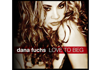 Dana Fuchs - Love To Beg  - (CD)