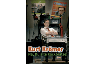 Kurt Krömer - Na, du alte Kackbratze! - Live [DVD]