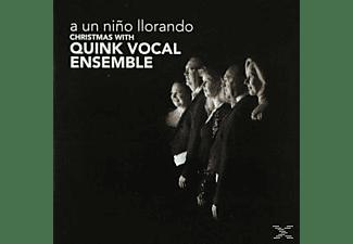 Quink Vocal Ensemble - A UN NINO LLORANDO  - (CD)